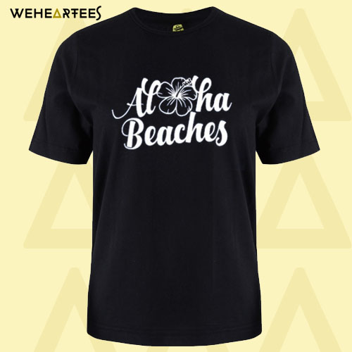 Aloha Beaches t shirt