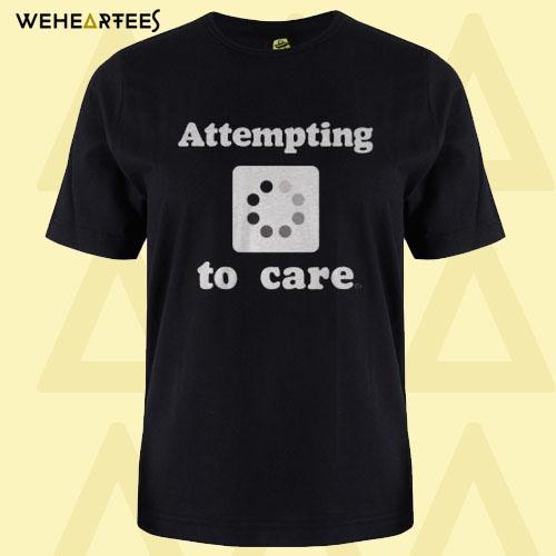 Attempting T Shirt