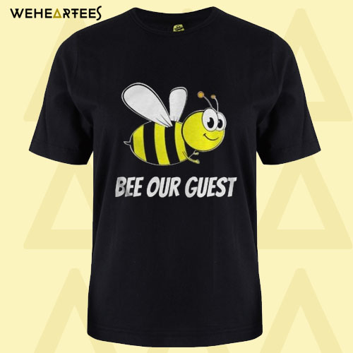 Be Our Guest T Shirt