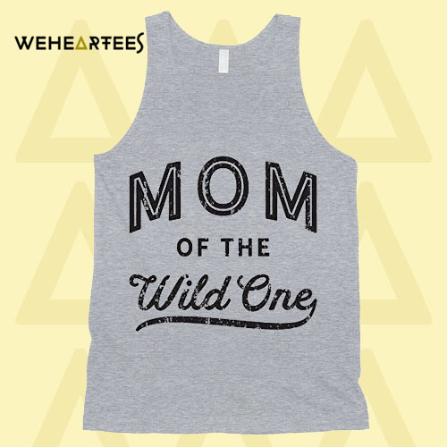 Mom Of The Wild One Tanktop