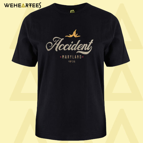 Accident Maryland T shirt