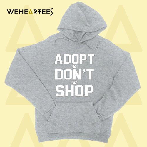 Adopt don't shop Hoodie