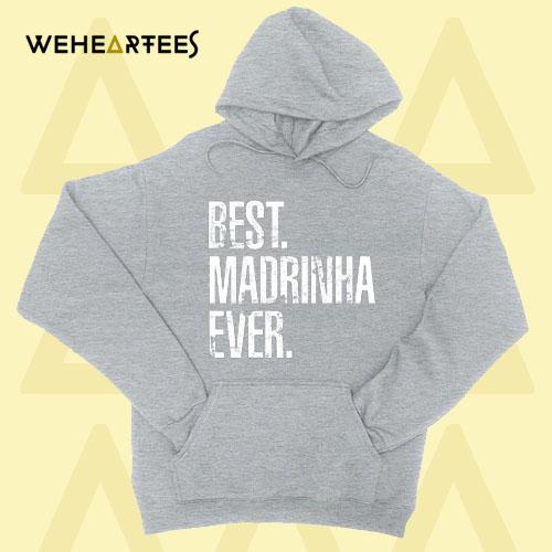Best Madrinha Ever Hoodie