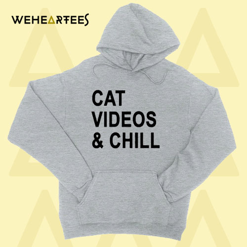 Cat Videos and Chill Hoodie