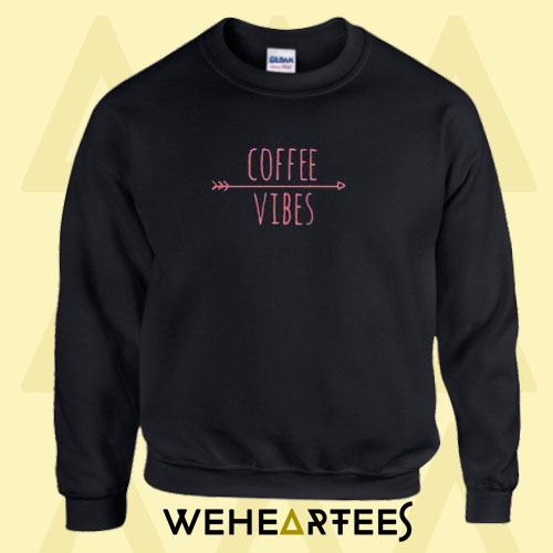 Coffe Vibes Sweatshirt