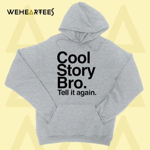 Cool Story Bro Tell it again Hoodie