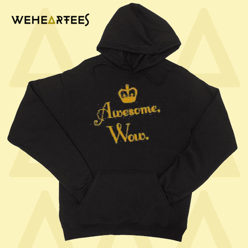 Awesome Wow Hoodie