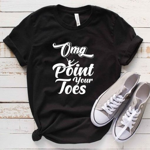 OMG Point Your Toes T-Shirt