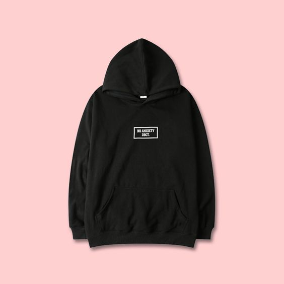 NO ANXIETY DECT HOODIE DAP