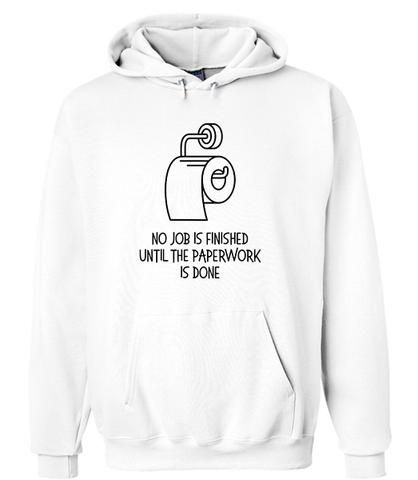 No Job Is Finished Until The Paperwork Hoodie DAP