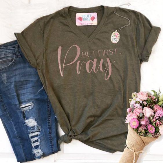 But First Pray Christian T-Shirt DAP