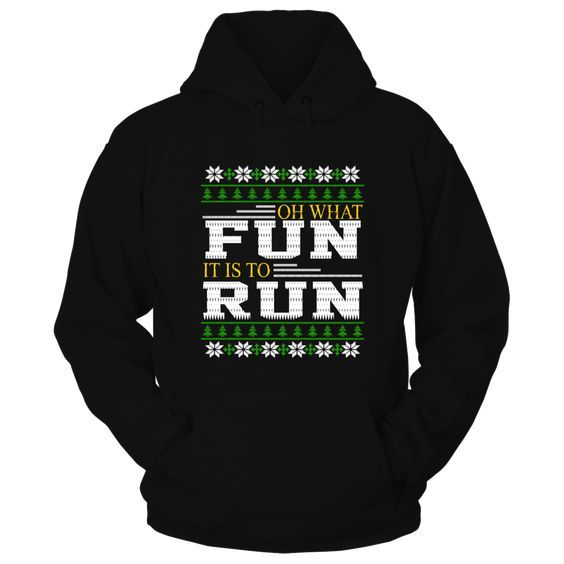 Christmas Oh What FUN It Is To Run Hoodie DAP
