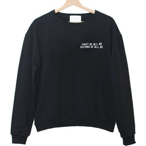 First of all no second of all Sweatshirt DAP