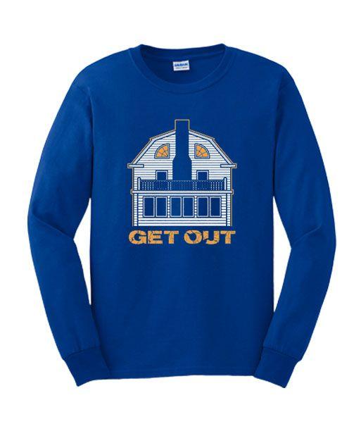 Get Out Sweatshirt DAP