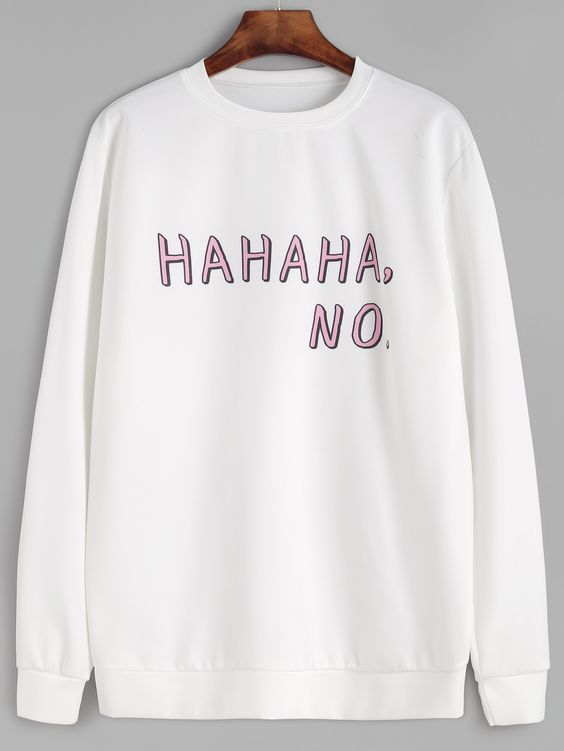 Hahaha No Sweatshirt DAP