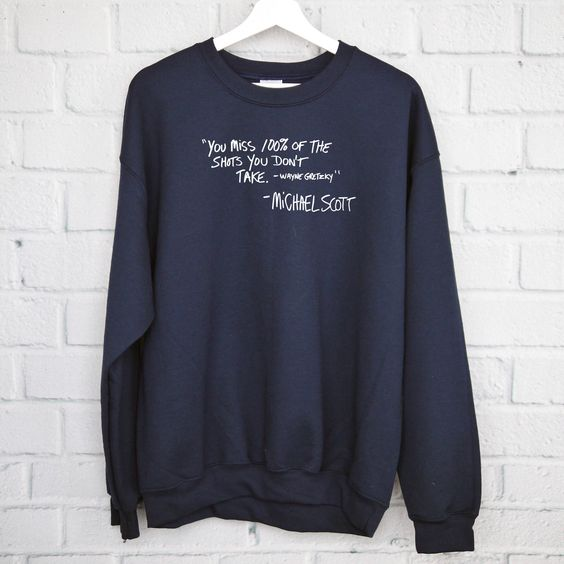 Michael Scott Quote Sweatshirt, DAP