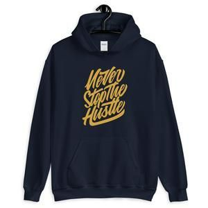 Never Stop The Hustle Hoodie DAP