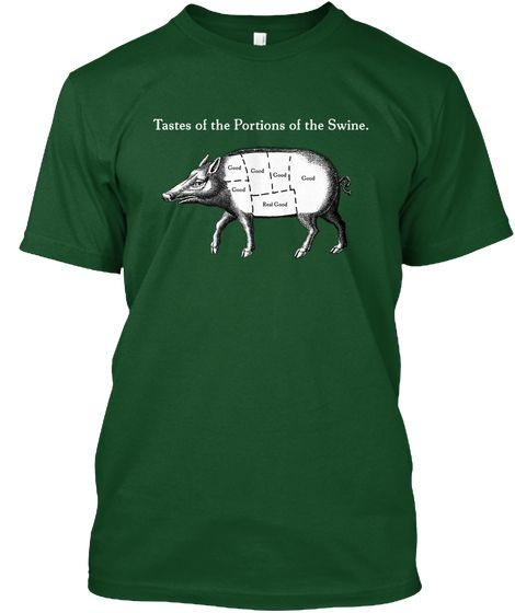 Tastes of the Portions of the Swine T-Shirt DAP
