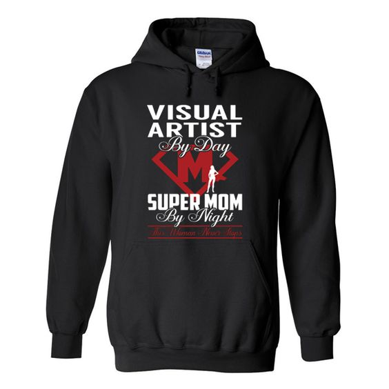 Visual artist by day super mom by night hoodie DAP