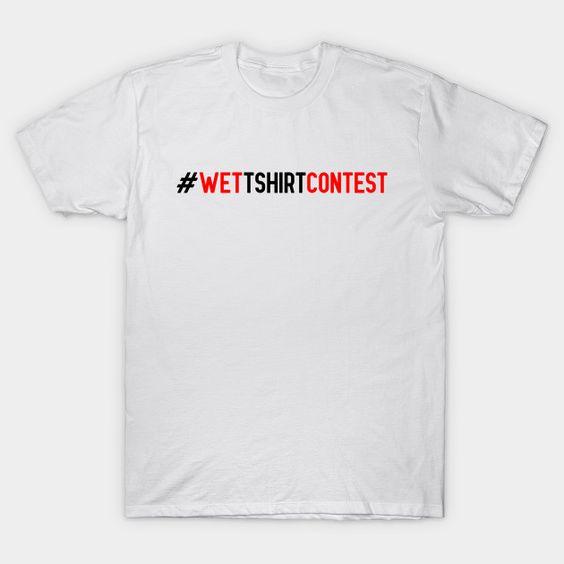 Wet t shirt Instagram contest T-Shirt DAP