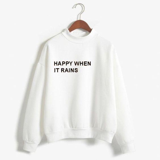 happy when it rains white color Unisex Sweatshirts DAP