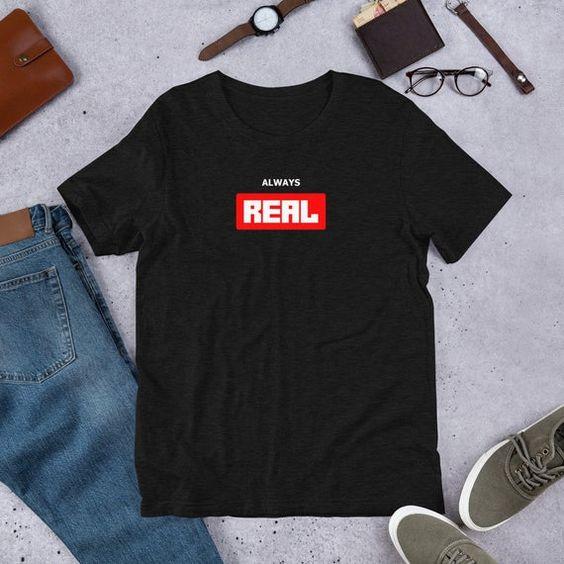 Always Real T Shirt DAP