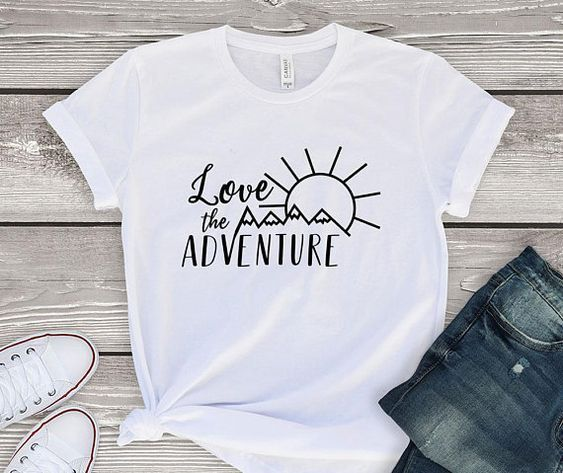 Love The Adventure T ShirtDAP