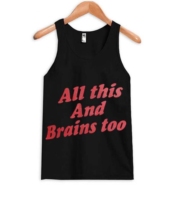 All This And Brains Too Tank topDAP