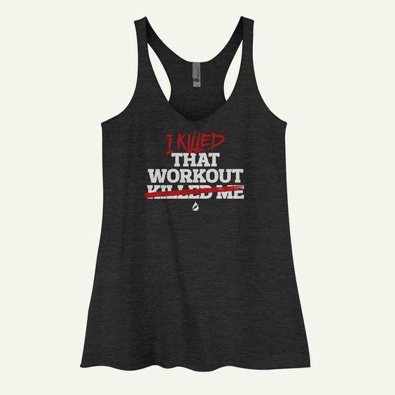 I Killed That Workout Women's Tank TopDAP