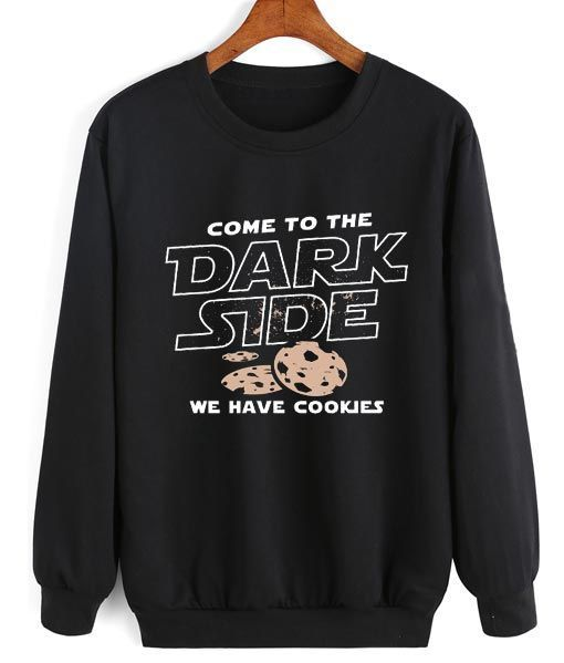 COME TO THE DARK SIDE Sweatshirt DAP