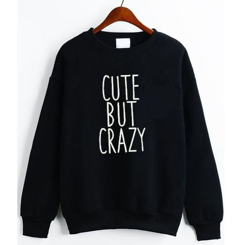 CUTE BUT CRAZY SWEATSHIRT ZNF08