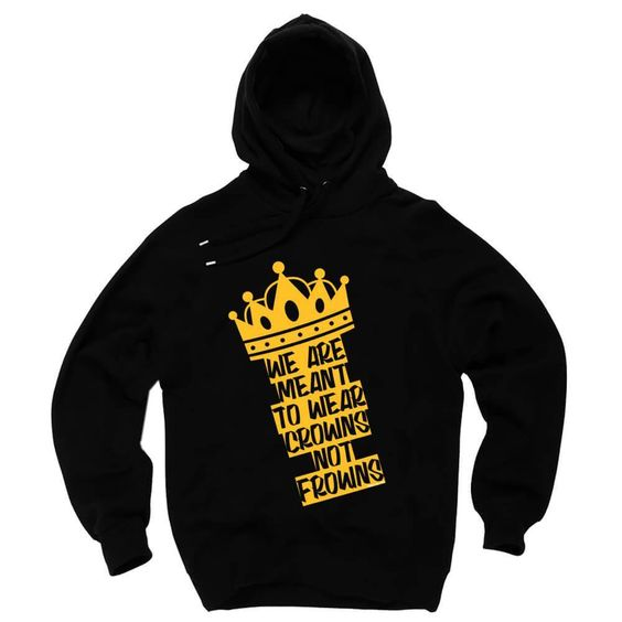 Crowns for Frowns hoodie DAP
