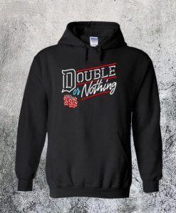 Double or Nothing Hoodie DAP