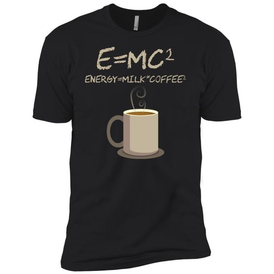 E=mc2 Funny Science Coffee Energy Milk Gift Men Short Sleeve T-Shirt DAP