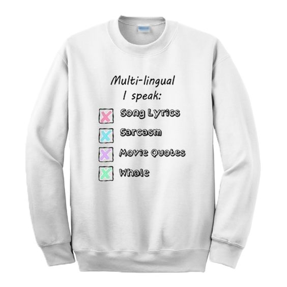 I Speak Song Lyrics Sarcasm Movie Quotes Multilingual Sweatshirt DAP