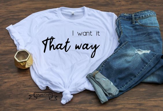 I Want it That Way shirt DAP