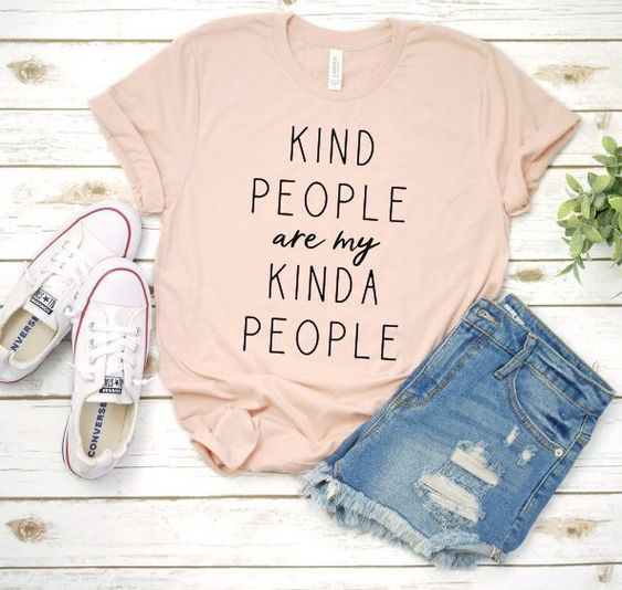 Kind people are my kinda people t shirt DAP
