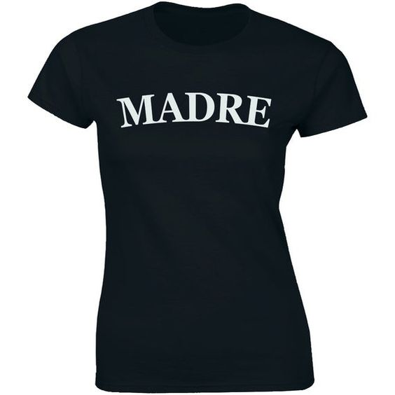 Madre Mom Shirt DAP