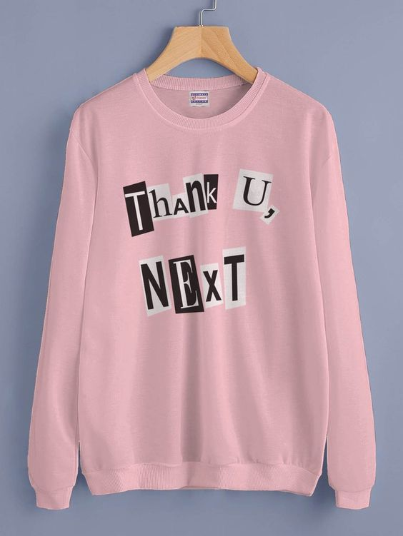 THANK U NEXT SWEATSHIRT DAP