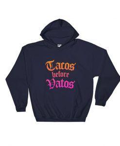 Tacos Before Vatos Hoodie DAP
