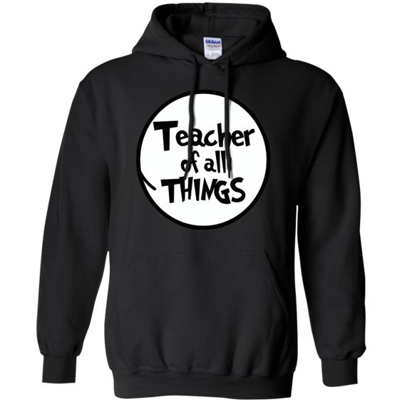 Teacher Of All Thing Hoodie DAP
