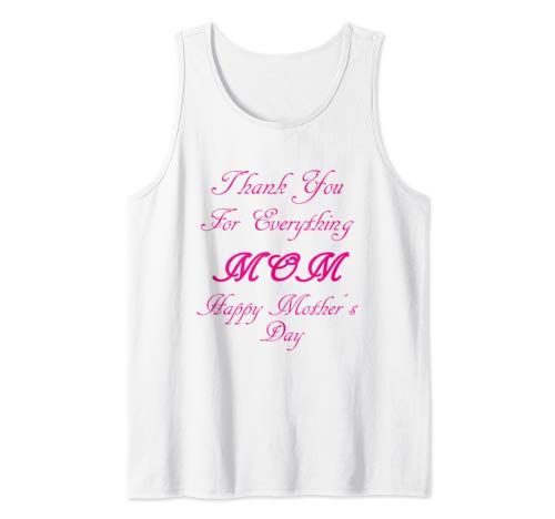 thank you for everything mom happy mothers day Tank Top DAP