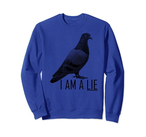 I Am A Lie Bird Sweatshirt DAP