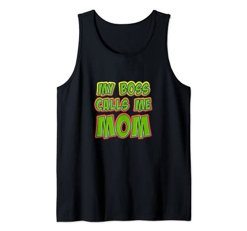 My Boss Calls Me Mom - Funny Mothers Day Tank Top DAP