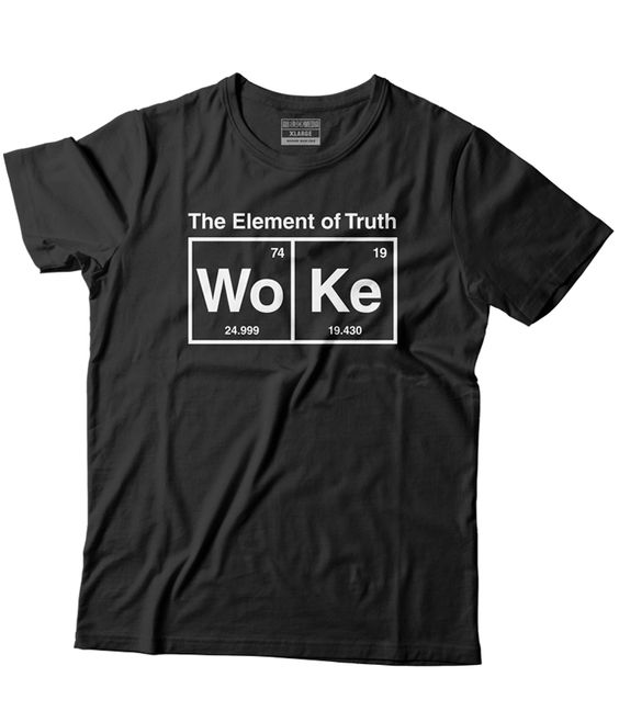Element of truth (Woke) T-ShirtDAP