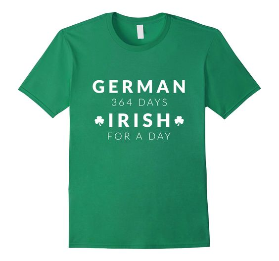 German 364 Days Irish T shirtDAP
