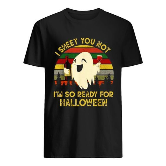 Ghost I Sheet You Not IM So Ready-For Halloween Vintage Shirt DAP
