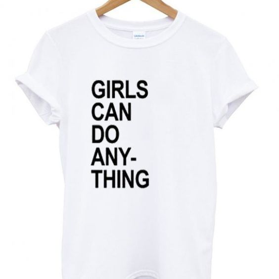 Girls can do anything t-shirt DAP