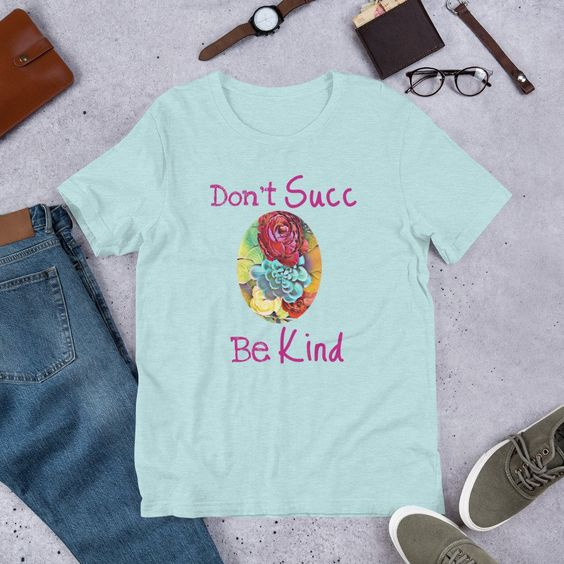 Adult Don't Succ TeeShirtDAP
