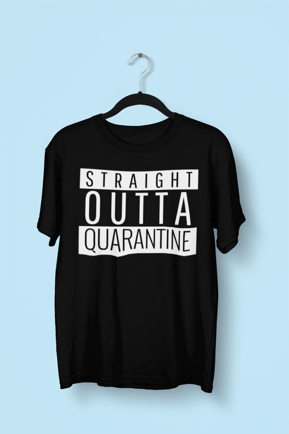 Straight Outta Quarantine Unisex ShirtDAP